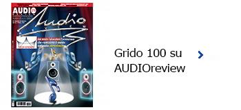 Grido 100 su Audioreview